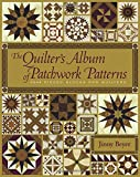 The Quilter's Album of Patchwork Patterns: 4050 Pieced Blocks for Quilters