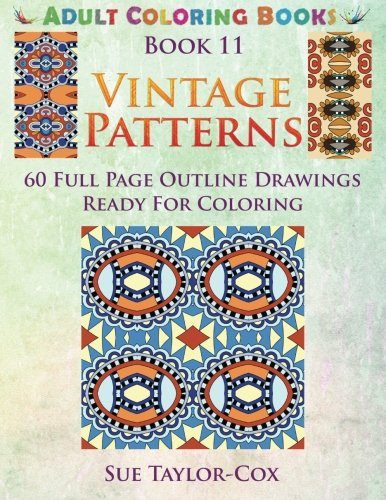 Vintage Patterns: 60 Full Page Line Drawings Ready For Coloring (Adult Coloring Books) (Volume 11)