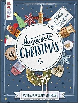 Handmade Christmas Basteln Dekorieren Schenken Mehr Zeit Für