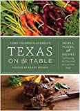img - for Texas on the Table: People, Places, and Recipes Celebrating the Flavors of the Lone Star State book / textbook / text book