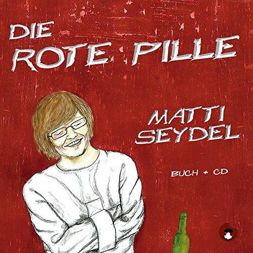 Die Rote Pille (Edition MundWerk / Lesebühnentexte, Kabarett, Poetry Slam)