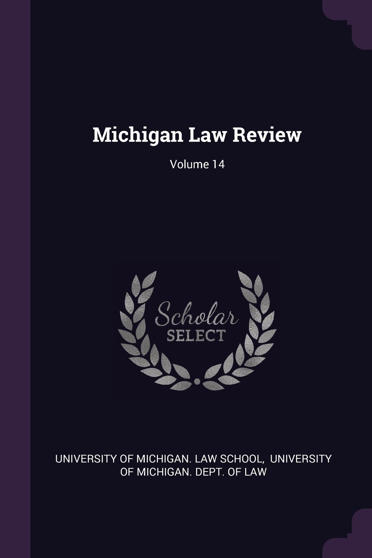 Download Michigan Law Review; Volume 14 ebook