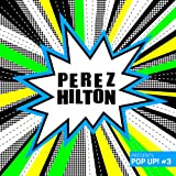 Perez Hilton Presents Pop Up #3