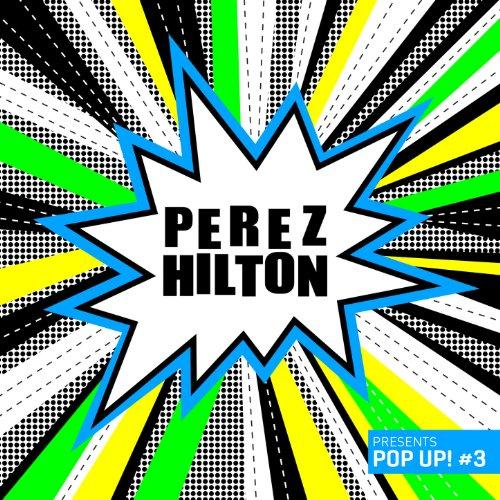 Perez Hilton Presents Pop Up  3