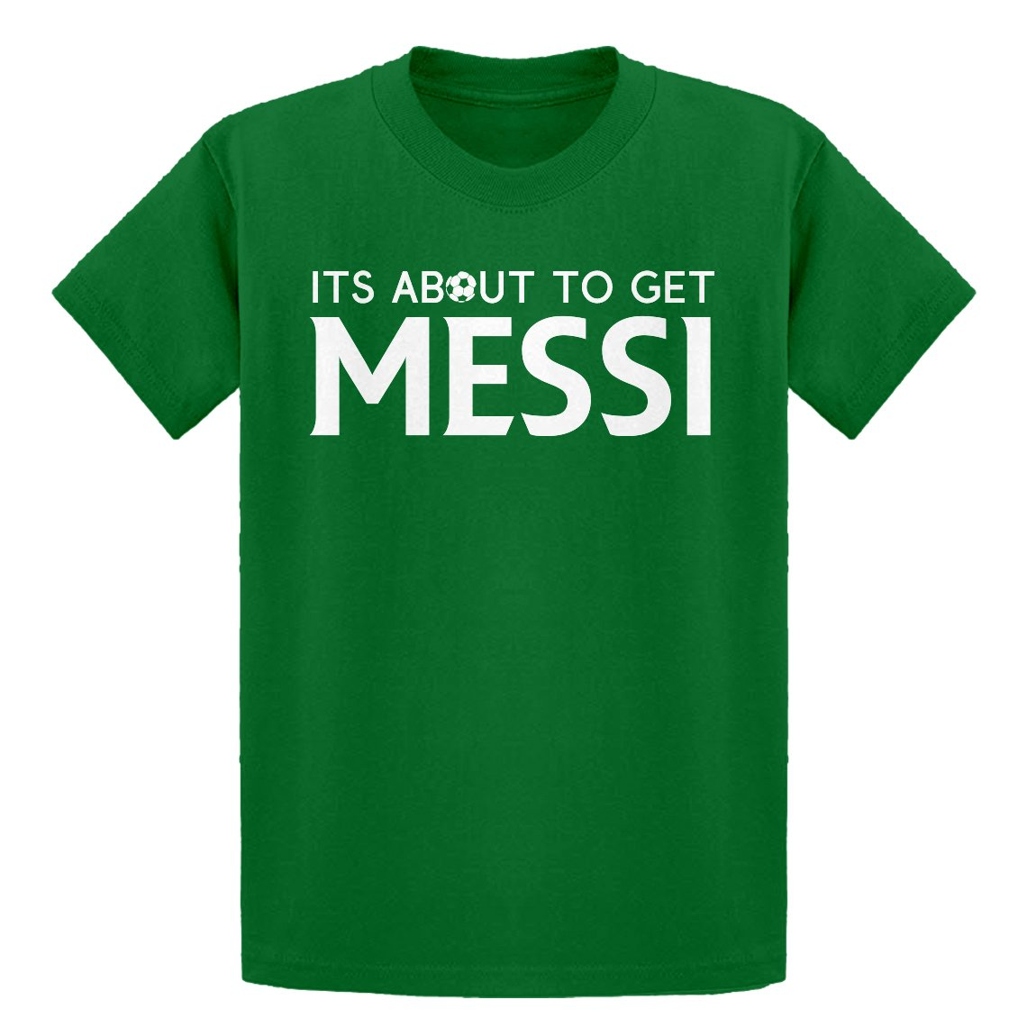 Indica Plateau Youth Its About to Get Messi Kids T-Shirt 4200-Y