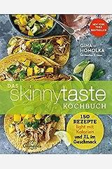 Das Skinnytaste Kochbuch: 150 Rezepte light mit Kalorien und XL im Geschmack Paperback