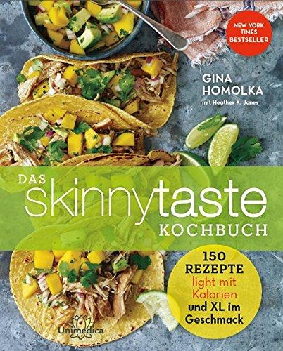Das Skinnytaste Kochbuch: 150 Rezepte light an Kalorien und XL im Geschmack