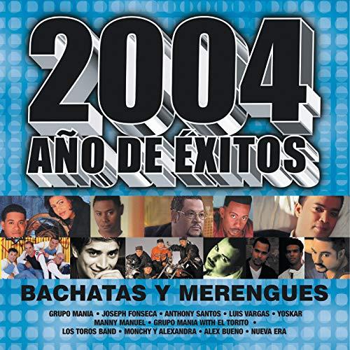 ... 2004 Año De Exitos Bachatas Y ..