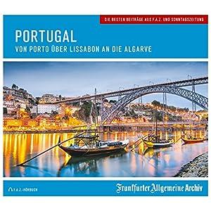 Portugal: Von Porto über Lissabon an die Algarve Hörbuch