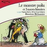 Le monstre poilu et trois autres histoires | Henriette Bichonnier