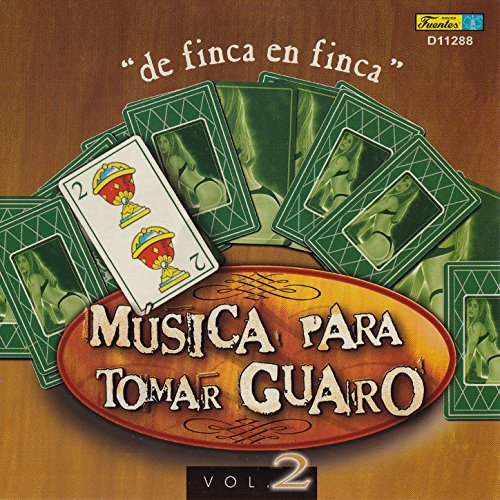 ... Música para Tomar Guaro, Vol.