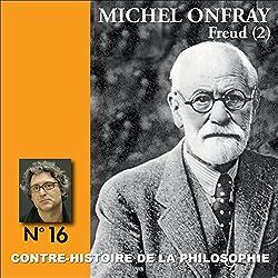 Contre-histoire de la philosophie 16.2 : Freud