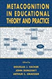 Metacognition in Educational Theory and Practice (Educational Psychology Series)