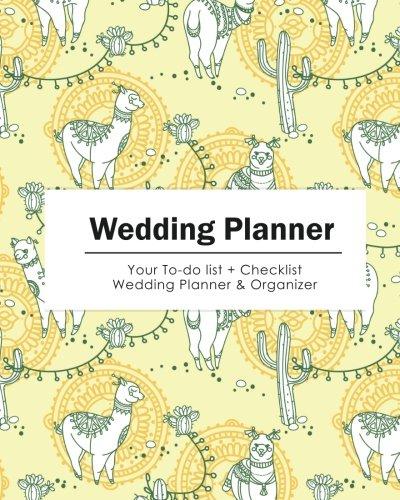 Wedding Planner: Your To-do List & Check List Wedding Planner & Organizer - (Alpaca in Yellow) Size 8x10