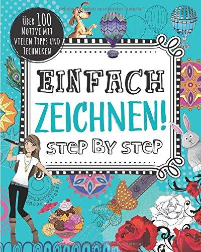 Einfach zeichnen! Step by Step Taschenbuch – 1. August 2017 Si Clark Paula Franco Alex Hedworth Steve Horrocks