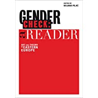 Gender Check: A Reader: Art and Theory in Eastern Europe