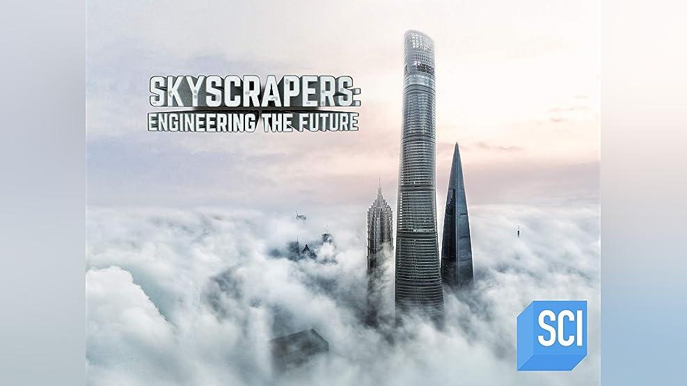 Skyscrapers: Engineering the Future - Season 1