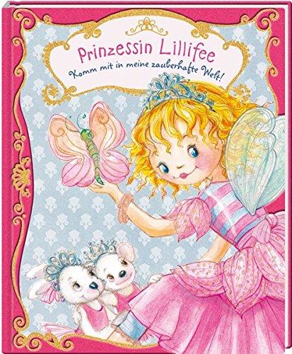Prinzessin Lillifee: Komm mit in meine zauberhafte Welt! Gebundenes Buch – 18. Januar 2017 Monika Finsterbusch Coppenrath 3649623609 empfohlenes Alter: ab 3 Jahre