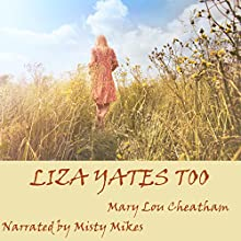 Liza Yates Too Audiobook by Mary Lou Cheatham Narrated by Misty Mikes