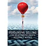 Persuasive Selling for Relationship Driven Insurance Agents