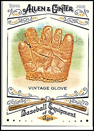 Baseball MLB 2018 Allen and Ginter Baseball Equipment of the Ages #BEA-1 Vintage Glove #BEA-1 NM+