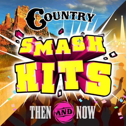 Country Smash Hits - Then & Now