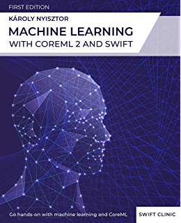 Amazon com: Machine Learning with Swift: Artificial