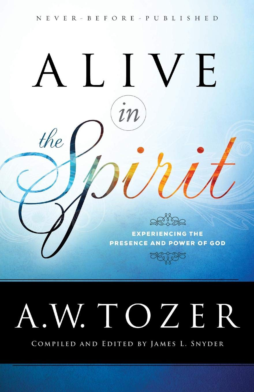 Alive in the Spirit: Experiencing the Presence and Power of God pdf epub