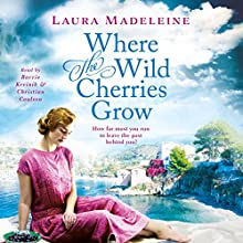 Where the Wild Cherries Grow: A Novel of the South of France Audiobook by Laura Madeleine Narrated by Barrie Kreinik
