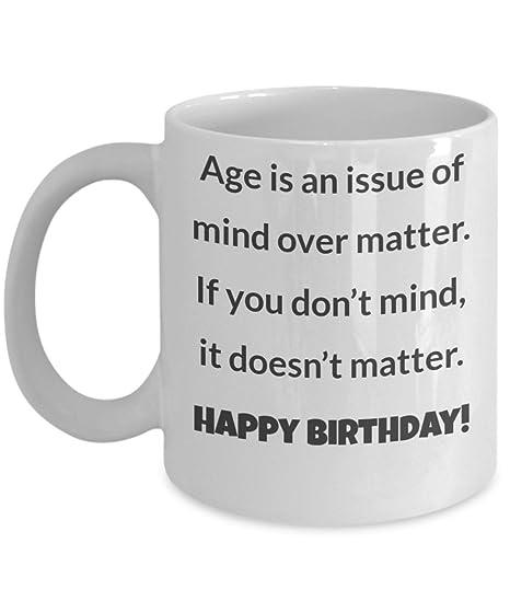 Amazon.com: Feliz Cumpleaños taza de café – Edad Es una ...
