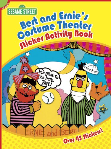 Sesame Street Classic Bert and Ernie's Costume Theater Sticker Activity Book (Sesame Street Stickers) (English and English Edition) -