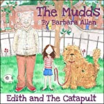 Edith and the Catapult: The Mudds | Barbara Allen