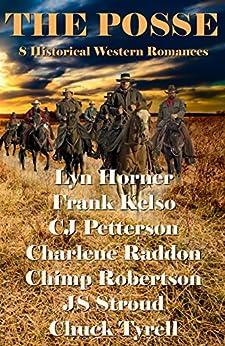 The Posse: 8 Historical Western Romances by [Hormer, Lyn, Kelso, Frank, petterson, cj, Raddon, Charlene, Robertson, Chimp, Stroud, JS, Tyrell, Chuck]