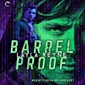 Barrel Proof: Agents Irish and Whiskey, Book 3 Hörbuch von Layla Reyne Gesprochen von: Tristan James