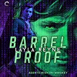 Barrel Proof: Agents Irish and Whiskey, Book 3 | Layla Reyne