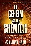Die geheim van die Shemitah (eBoek): Die 3 000-jaar oue geheim se invloed op die wêreld se toekoms (Afrikaans Edition)