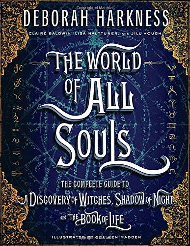 Book cover from The World of All Souls: The Complete Guide to A Discovery of Witches, Shadow of Night, and The Book of Life (All Souls Trilogy) by Deborah Harkness