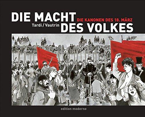 Die Macht des Volkes Bd.1. Die Kanonen des 18. März.