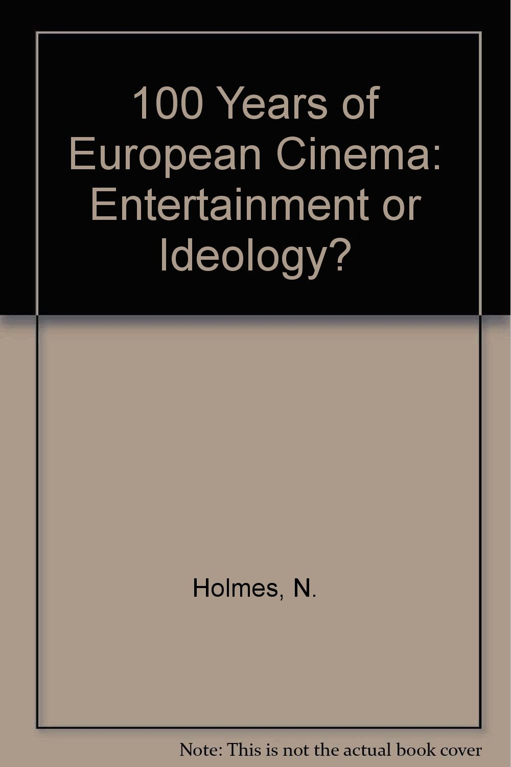 Download 100 Years of European Cinema: Entertainment or Ideology? ebook