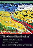 The Oxford Handbook of Work Engagement, Motivation, and Self-Determination Theory (Oxford Library of Psychology)