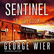 Sentinel in Elysium: The Elysium Chronicles, Book 1 | George Wier