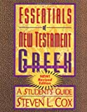 Essentials of New Testament Greek: A Student's Guide