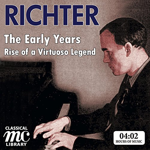 Sviatoslav Richter - The Early Years: Rise of a Virtuoso Legend