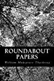 Roundabout Papers, William Makepeace Thackeray, 1490979174