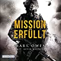 Mission erfüllt: Navy Seals im Einsatz: Wie wir Osama bin Laden aufspürten und zur Strecke brachten Hörbuch von Mark Owen, Kevin Maurer Gesprochen von: Frank Arnold
