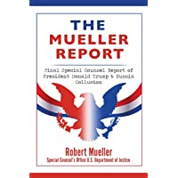 The Mueller Report: Final Special Counsel Report of President Donald Trump & Russia Collusion