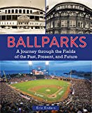 Coffee Table Los Angeles Ballparks: A Journey Through the Fields of the Past, Present, and Future
