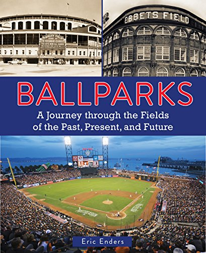 - Ballparks: A Journey Through the Fields of the Past, Present, and Future