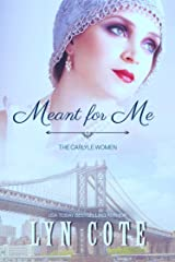Meant for Me: A Novel (The Carlyle Women Book 1) Kindle Edition