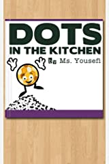 Dots in the Kitchen - Beginning Reader: Learn to Read for Beginning Readers  (Early Reader Book 1) Kindle Edition